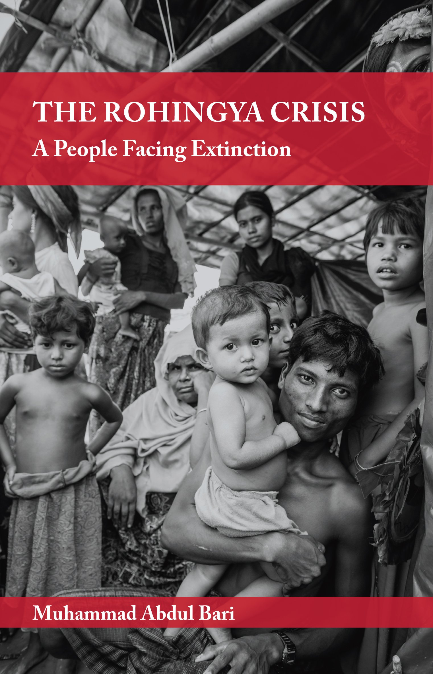 Review—The Rohingya Crisis: A People Facing Extinction by Muhammad Abdul Bari